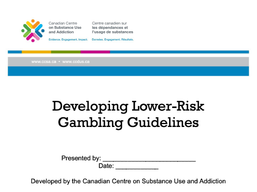 Developing Lower-Risk Gambling Guidelines [presentation]