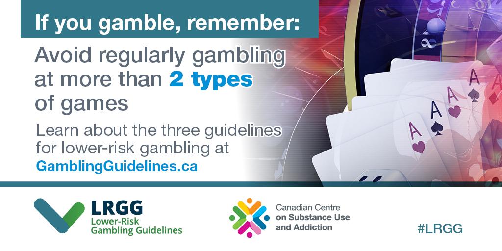 Avoid regularly gambling at more than 2 types of games.